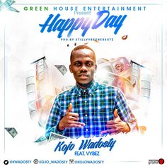 Kojo Wadosty out with a new hiplife single titled 'Happy Day' produced by VybezneBeatz.  Kojo Wadosty is a songwriter, performer and a versatile music artiste. The up and coming artiste is out with an original Hip-Life music titled 'Happy Day'. Download and share below  Kojo Wadosty - Happy Day (Prod.   #Happy Day #Happy Day Kojo Wadosty #Kojo #Kojo Happy Day #Kojo Wadosty #Kojo Wadosty - Happy Day #Kojo Wadosty - Happy Day (Prod. By VybezneBeatz) #Kojo Wadosty Happ