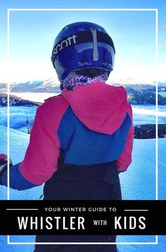 Whistler with Kids - Your Winter Guide
