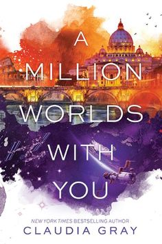 """Claudia Gray - """"A milion worlds with you"""""""