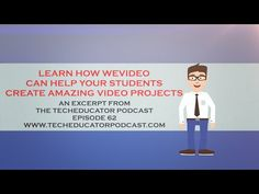 Teach your students to create amazing online videos using WeVideo and Google Apps for Education