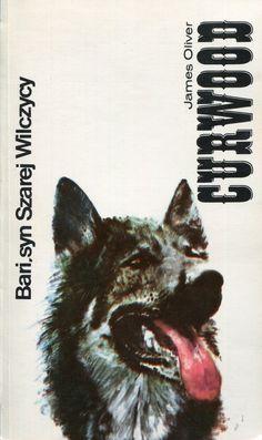 """""""Bari, syn Szarej Wilczycy"""" (Baree, Son of Kazan) James Oliver Curwood Translated by Jerzy Marlicz Cover by Janusz Wysocki Published by Wydawnictwo Iskry 1978"""