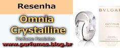 Omnia Crystalline  http://perfumes.blog.br/resenha-de-perfumes-bvlgari-omnia-crystalline-bvlgari-feminino-preco