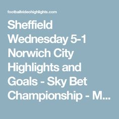 Sheffield Wednesday 5-1 Norwich City Highlights and Goals - Sky Bet Championship - March 4, 2017