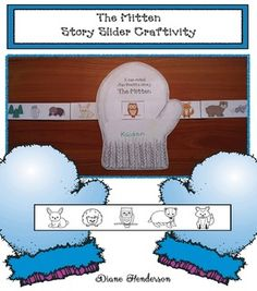 Mitten activities: Story slider craft for Jan Brett's The Mitten. Includes color plus black and white. Great way to practice sequencing and retelling a story standards.