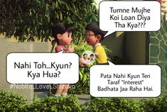 "Nobita:- Tumne Mujhe Koi Loan Diya Tha Kya??? Shizuka:- Nahi Toh...Kyun?  Kya Hua? Nobita:- Pata Nahi Kyun Teri Taraf ""Interest"" Badhata Jaa Raha Hai. #Nobita_Love_Shizuka  #Nobita #Love #Shizuka  #Photos #photo #shayari #shayri #doraemon #cute #best #top #awesome #hindi Nobita Love Shizuka Photos photo shayari shayri doraemon gian suniyo dekisuki Doraemi cute best top 10 20 25 30 50 5 awesome hindi punjabi gujrati Sweet Relationship Quotes, Friendship Quotes, Love Images, Love Pictures, Real Quotes, Love Quotes, Best Friend Quotes For Guys, Hindi Quotes, Qoutes"