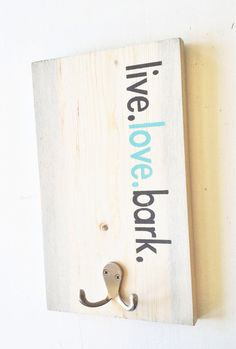 Dog Leash Hanger live.love.bark wood leash hook by thepetcottage, $24.99