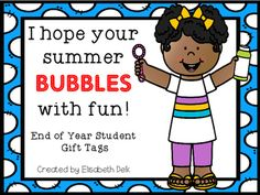 Looking for a simple, fun, inexpensive end of year gift for your sweeties? Give them a bubble wand! This is a freebie file for gift tags that can be attached to bubbles and given to your students as an end of the year gift. The tag says: I hope your summer bubbles with fun!