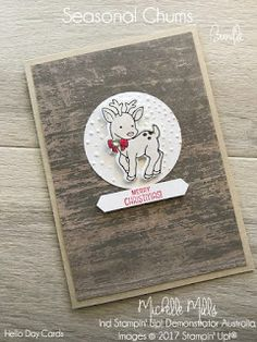 Michelle Mills - Ind. Stampin' Up! Demonstrator Australia. FB: Hello Day Cards. Seasonal Chums Bundle by Stampin' Up! from the 2017 Holiday Catalogue.