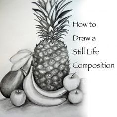 Excellent how-to with tips for drawing a still life composition. Start with something simple, like fruit then graduate to other subjects.