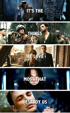 ''It's the things we love most that destroy us,'' I'M NOT OKAY AT ALL!!!! / Steve Rogers & Bucky Barnes :(