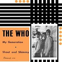 """""""My Generation"""" by The Who, 1965, this is background, wikipedia. """"Perhaps the most striking element of the song are the lyrics, considered one of the most distilled statements of youthful rebellion in rock history. """""""