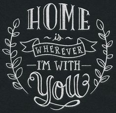 Home Is Wherever I'm With You Machine Embroidery Designs at Embroidery Library! -