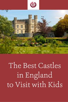 Top Kid-Friendly Castles in England
