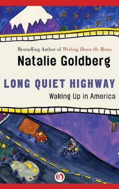 Long Quiet Highway: Waking Up in America by Natalie Goldberg. About her journey with writing as spiritual  practice
