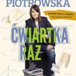 """""""Ćwiartka raz"""" – Karolina Korwin-Piotrowska – recenzja"""