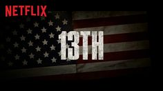 "The title of Ava DuVernay's extraordinary and galvanizing documentary 13TH refers to the 13th Amendment to the Constitution, which reads ""Neither slavery nor..."