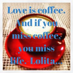 Early Sunday morning enjoying a great cup of coffee. -Lolita