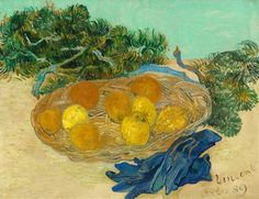 """This is truly lovely: Vincent van Gogh, """"Still Life of Oranges and Lemons with Blue Gloves, Arles,"""" January 1889, oil on canvas, National Gallery of Art, Washington, Collection of Mr. and Mrs. Paul Mellon. 2014 addition to the Smithsonian along with over 100 other masterworks."""