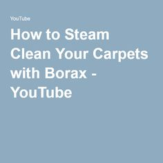 How to Steam Clean Your Carpets with Borax - YouTube ... explore the many ways to use Twenty Mule Team Borax, from enhancing your laundry detergent to steam cleaning your carpets. Get your worn, impacted carpet looking & smelling like new ......... #DIY #cleaning #carpet #Borax #carpetcleaner #howto #video