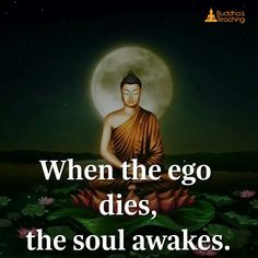 When the ego dies the soul awakes...  beautiful and truthful affirmation... #ego