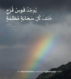 Her karanlık bulutun ardında bir Gökkuşağı vardır... Arabic Words, Arabic Quotes, Islamic Quotes, La Ilaha Illallah, Learn Turkish Language, English Language Learning, Allah Islam, Galaxy Wallpaper, Great Pictures