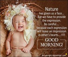 Nature has give bln us a face. Happy Kids Quotes, Positive Good Morning Quotes, Good Morning Motivation, Happy Morning Quotes, Good Morning Inspirational Quotes, Morning Greetings Quotes, Good Night Quotes, Good Morning Thursday, Good Morning Cards
