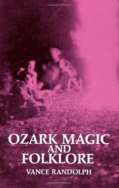 """Witch Library: ~ """"Ozark Magic and Folklore,"""" by Vance Randolph. Magick, Witchcraft, Wiccan, Books To Read, My Books, Gypsy Fortune Teller, Fortune Telling Cards, Practical Magic, Urban Legends"""