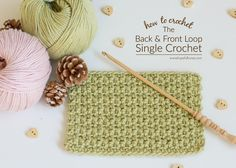 How To: Crochet The Back And Front Loop Single Crochet Stitch - Easy Tutorial