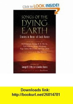 Songs of the Dying Earth (9780765331090) George R.R. Martin, Gardner Dozois , ISBN-10: 0765331098  , ISBN-13: 978-0765331090 ,  , tutorials , pdf , ebook , torrent , downloads , rapidshare , filesonic , hotfile , megaupload , fileserve