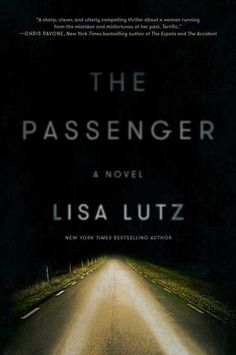 The+Passenger by Lisa Lutz. 4 stars. fast paced, definite page-turner that leaves some plot threads dangling by the end but makes up for it with a secondary character that gave me Alice Morgan of Luther feels. books read in 2016, contemporary fiction, mystery thriller, novels, fiction, books