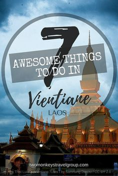 7 Awesome Things to do in Vientiane, Laos. A lot of travellers aren't exactly enthusiastic about the capital city of Laos.  Vientiane has quite a lot to offer, though. Check out these awesome things to do in Vientiane, Laos to make your stay unforgettable!