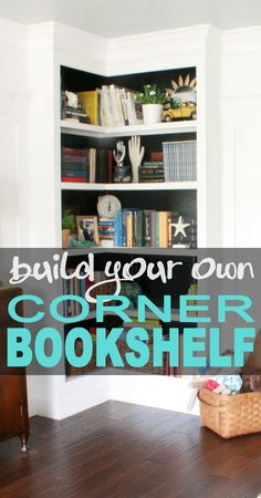 DIY: Corner Bookshelf Tutorial - great project that shows all the steps + a materials list. This is a brilliant use of a corner space!!!