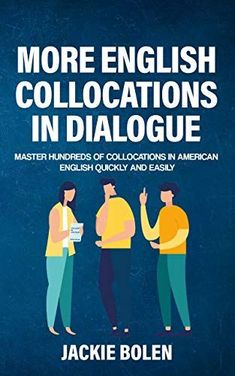 More English Collocations in Dialogue: Master Hundreds of Collocations in American English Quickly and Easily (Tips for English Learners Book 13) by [Jackie Bolen] #english #grammar #englishgrammar #collocation #collocations #esl #tefl #tesol English Idioms, English Book, English Vocabulary, Learn English, English Grammar, Book Club Books, Good Books, English Collocations, Vocabulary Builder