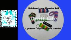 Craft Life Rainbow Loom Monster Tail Lip Balm Lipstick Case Tutorial