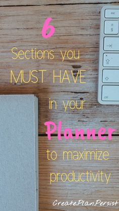 Discover the MUST HAVE sections for your planner to keep you on track, maximize your time and home management and gain some productivity tips too!