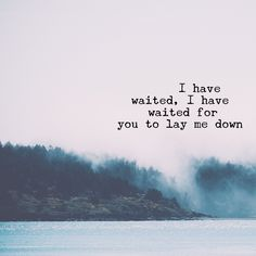 I have waited (Kaleo/ All the Pretty Girls) - background, wallpaper, quotes | Made by breeLferguson