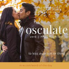 Osculate: to kiss a person or thing Unusual Words, Weird Words, Rare Words, Unique Words, Cool Words, Foreign Words, English Vocabulary Words, Learn English Words, English Grammar