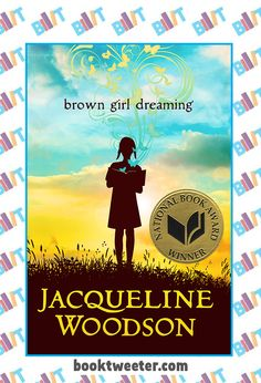 "See the Tweet Splash for ""Brown Girl Dreaming"" by Jacqueline Woodson on BookTweeter #bktwtr"