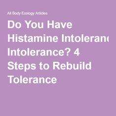 Do You Have Histamine Intolerance? 4 Steps to Rebuild Tolerance