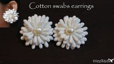 How to make Cotton swabs earrings