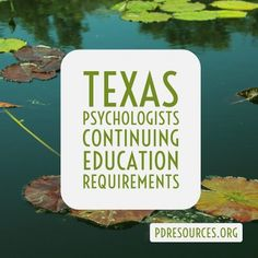 Texas Psychologists Continuing Education Requirements and Licensing Education Requirements, Education Information, Continuing Education, Texas