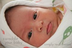 Swaddling 101! Amazing article AND has a video to show how! Great read and the baby is just too cute!