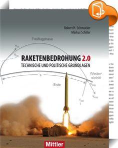 """Raketenbedrohung 2.0    :  Waren Atomraketen während des Kalten Krieges ein Garant für Stabilität, so änderte sich seither die Bedrohung durch Raketen deutlich. Vor allem Länder in Krisenregionen bedienen sich weltweit """"neuer"""" Fernraketentypen als wichtiges Mittel zur Aufrüstung. Diese kaum abschätzbare Gefahr lässt sich als neue Generation der Raketenbedrohung bezeichnen: Raketenbedrohung 2.0.  Die Autoren legen die technischen Grundlagen eines ernstzunehmendes Raketenwaffensystems da..."""