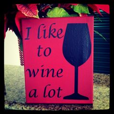 """""""I like to wine a lot"""" Canvas. perfect for my wino friend's bday! Diy Projects To Try, Crafts To Do, Craft Projects, Diy Crafts, Diy Wall Art, Diy Art, Diy Canvas, Canvas Ideas, Cute Canvas Paintings"""