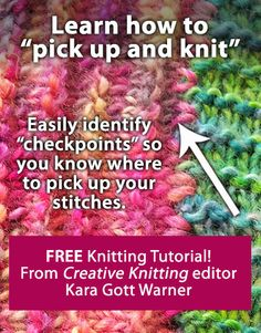 "Learn how to ""pick up and knit"" with Creative Knitting editor Kara Gott Warner: http://www.creativeknittingmagazine.com/blog/?p=6200"