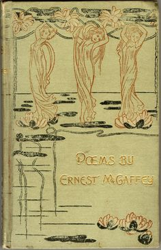 Poems, by Ernest McGaffey. New York, Dodd, Mead and company, 1896 [c1895].