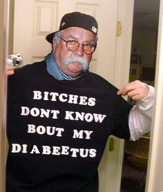 They don't know 'bout my diabeetus