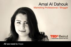 Amal Al Dahouk, Marketing Professional/Blogger, Marketing Manager at Exeed by day; a blogger/ tweep by night highlighting, against common trends, all things GOOD in Lebanon.