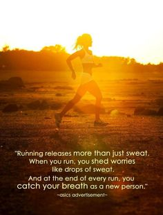 The runner's high, it's real! Great for your body and soul, so get out there and get happy!