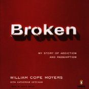 In Broken, William Cope Moyers tells the story of a love affair with alcohol and crack cocaine that led him to the brink of death over and over again. A harrowing account, it paints a picture of a young man with every advantage who found himself spiraling into a dark abyss. Battling shame and self-doubt at every turn, the author finally emerges into the clear light of recovery as he dedicates his life to changing the politics of addiction.
